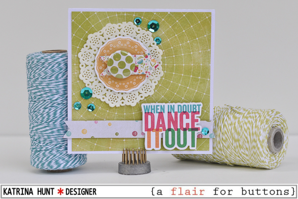 Dance_It_Out_Card_Jillibean_Soup_A_Flair_For_Butttons_Katrina_Hunt_600Signed-1