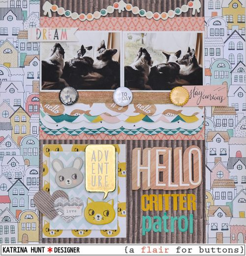 Hello_Critter_Patrol_Scrapbook_Layout_A_Flair_For_Buttons_Crate_Paper_Katrina_Hunt_600Signed-1